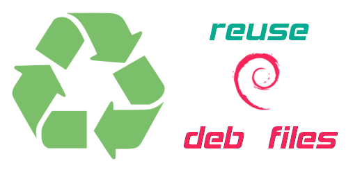 reuse deb files