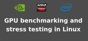 GPU benchmarking in Linux