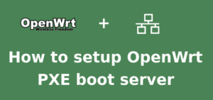 OpenWrt PXE boot server