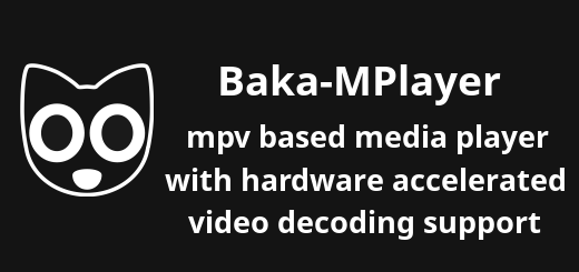 Baka-MPlayer, mpv based media player supports hardware acceleration