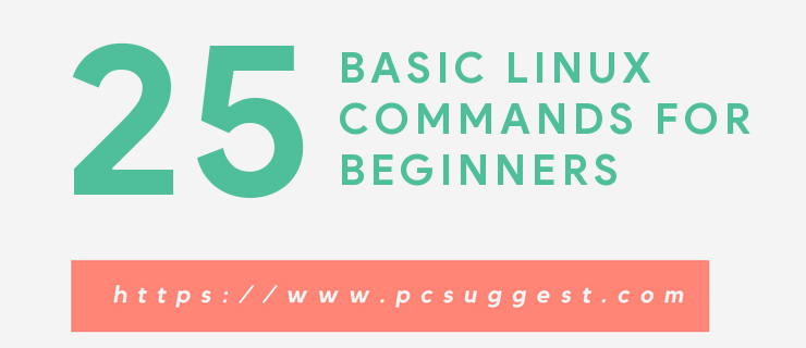 25 basic Linux commands for beginners - PCsuggest