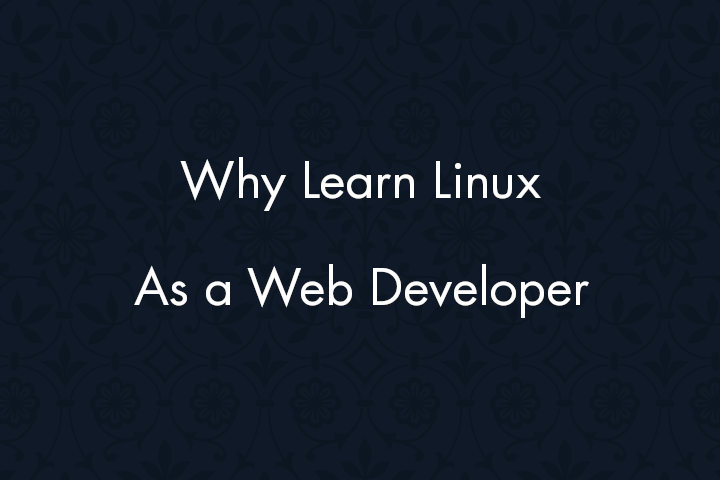 Why learn Linux as web developer